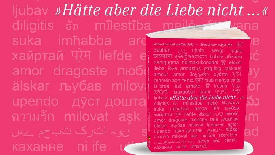 """Neues Jahrbuch 2021 der Diözese Gurk zum Thema """"Liebe""""    © Foto: Pressestelle / Collage-Internetredaktion"""