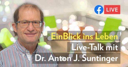 Bild zum Eintrag 'EinBlick ins Leben: Live-Talk mit Dr. Anton Suntinger'